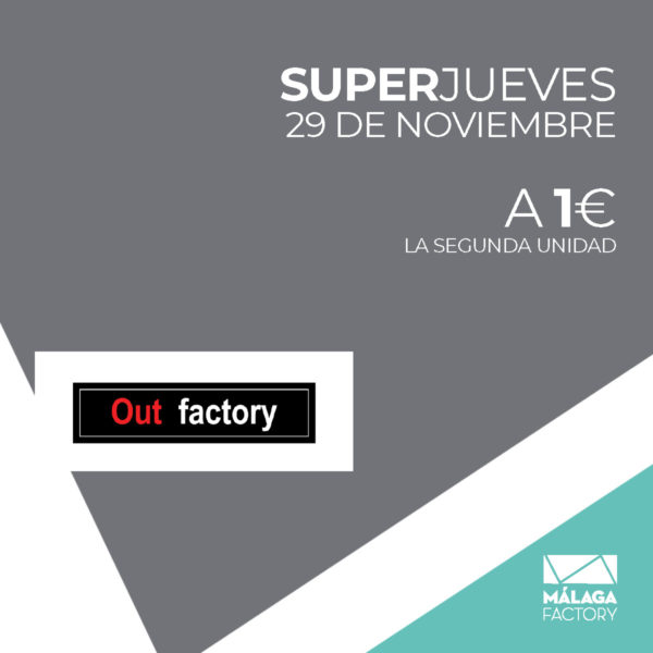 SuperJueves Out Factory